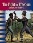 The Fight for Freedom (African Americans): Ending Slavery in America (Primary Source Readers: Focus on African Americans) Cover Image