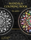 Mandala Coloring Book For Adults: Over 80 Beautiful Mandalas Designed For Relaxation And Stress Relief Cover Image