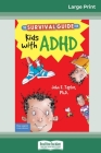 The Survival Guide for Kids with ADHD: Updated Edition (16pt Large Print Edition) Cover Image