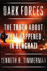 Dark Forces: The Truth About What Happened in Benghazi Cover Image