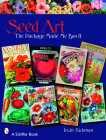 Seed Art: The Package Made Me Buy It (Schiffer Books) Cover Image