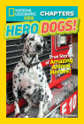 National Geographic Kids Chapters: Hero Dogs (NGK Chapters) Cover Image