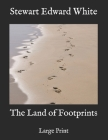 The Land of Footprints: Large Print Cover Image