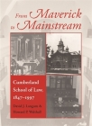 From Maverick to Mainstream: Cumberland School of Law, 1847-1997 (Studies in the Legal History of the South) Cover Image