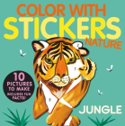 Color with Stickers: Jungle: Create 10 Pictures with Stickers! Cover Image