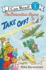 The Berenstain Bears Take Off! (I Can Read Level 1) Cover Image
