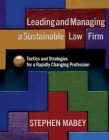 Leading and Managing a Sustainable Law Firm: Tactics and Strategies for a Rapidly Changing Profession Cover Image