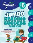 5th Grade Jumbo Reading Success Workbook: 3 Books in 1-- Vocabulary Success, Reading Comprehension Success, Writing Success; Activities, Exercises & Tips to Help Catch Up, Keep Up &  Get Ahead (Sylvan Language Arts Jumbo Workbooks) Cover Image