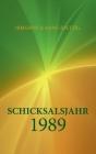 Schicksalsjahr 1989: Aufbruch ins Ungewisse Cover Image