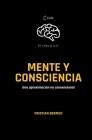 Mente y Consciencia: una aproximación no convencional Cover Image