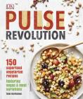 Pulse Revolution: 150 Superfood Vegetarian Recipes Featuring Vegan & Meat Variations Cover Image
