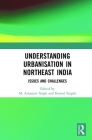 Understanding Urbanisation in Northeast India: Issues and Challenges Cover Image