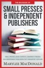 The Big Book of Small Presses and Independent Publishers: Small Presses, Book Contests, University Presses, and Independent Publishers for Unagented A Cover Image