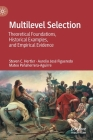 Multilevel Selection: Theoretical Foundations, Historical Examples, and Empirical Evidence Cover Image