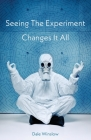 Seeing The Experiment Changes It All Cover Image