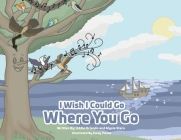 I Wish I Could Go Where You Go Cover Image