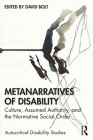 Metanarratives of Disability: Culture, Assumed Authority, and the Normative Social Order Cover Image