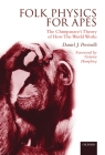 Folk Physics for Apes: The Chimpanzee's Theory of How the World Works Cover Image