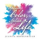 Splash of Color, Splash of Life Cover Image