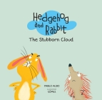 Hedgehog and Rabbit: The Stubborn Cloud (Hedgehog and Rabbit Collection) Cover Image