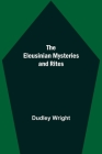 The Eleusinian Mysteries and Rites Cover Image