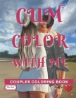 Cum Color With Me: Couples Coloring Book Cover Image