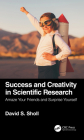 Success and Creativity in Scientific Research: Amaze Your Friends and Surprise Yourself Cover Image