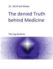 The denied Truth behind Medicine: The big Rethink Cover Image