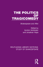 The Politics of Tragicomedy: Shakespeare and After Cover Image
