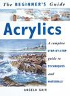 The Beginner's Guide to Acrylics Cover Image