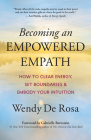 Becoming an Empowered Empath: How to Clear Energy, Set Boundaries & Embody Your Intuition Cover Image