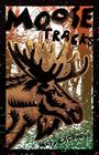 Moose Tracks (Fesler-Lampert Minnesota Heritage Books) Cover Image