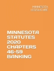 Minnesota Statutes 2020 Chapters 46-59 Banking Cover Image