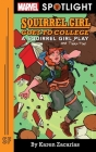 Squirrel Girl Goes to College: A Squirrel Girl Play Cover Image