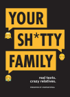 Your Sh*tty Family: Real Texts. Crazy Relatives. Cover Image
