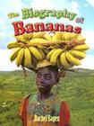 The Biography of Bananas (How Did That Get Here?) Cover Image