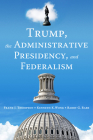 Trump, the Administrative Presidency, and Federalism Cover Image