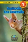 Squirrels / Les écureuils: Bilingual (English / French) (Anglais / Français) Animals That Make a Difference! (Engaging Readers, Level 1) Cover Image