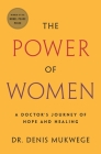 The Power of Women: A Doctor's Journey of Hope and Healing Cover Image