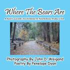 Where the Bears Are---A Kid's Guide to Yosemite National Park, USA Cover Image