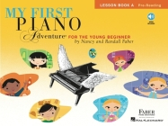 My First Piano Adventure, Lesson Book A, Pre-Reading: For the Young Beginner [With CD (Audio)] Cover Image