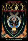 Aleister Crowley's Four Books of Magick: Book Four, Liber ABA Cover Image