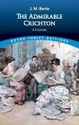 The Admirable Crichton: A Comedy (Dover Thrift Editions) Cover Image