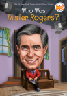 Who Was Mister Rogers? (Who Was?) Cover Image