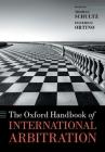 The Oxford Handbook of International Arbitration (Oxford Handbooks) Cover Image