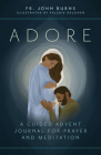 Adore: A Guided Advent Journal for Prayer and Meditation Cover Image