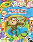 Crayola Ultimate Sticker and Activity Book (Crayola/BuzzPop) Cover Image