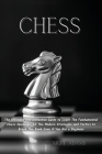 Chess: The Ultimate and Definitive Guide to Learn The Fundamental Chess Openings, All The Modern Strategies and Tactics to Br Cover Image