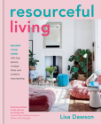 Resourceful Living: Revamp your home with key pieces, vintage finds and creative repurposing Cover Image
