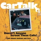 Car Talk: Doesn't Anyone Screen These Calls?: Calls About Animals and Cars Cover Image